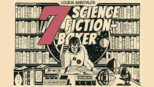LOLbua anbefaler - 7 scifi-bøker
