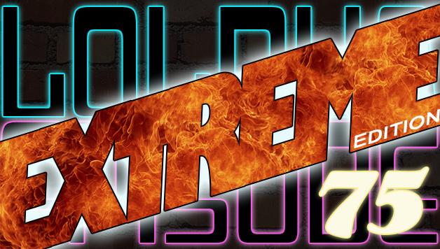 LOLbua 75 – Extreme Edition