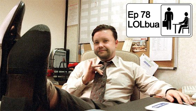 LOLbua 78 – Like a Boss