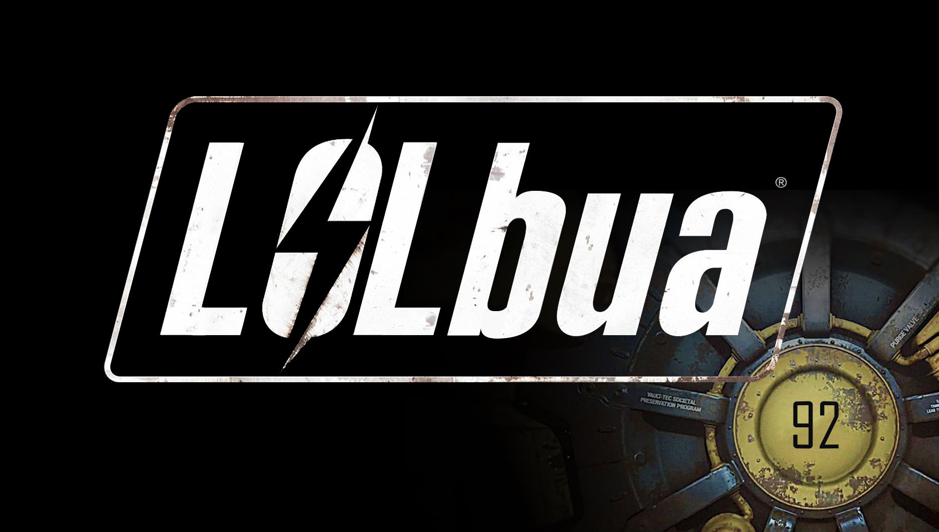 LOLbua 92 – War Never Changes
