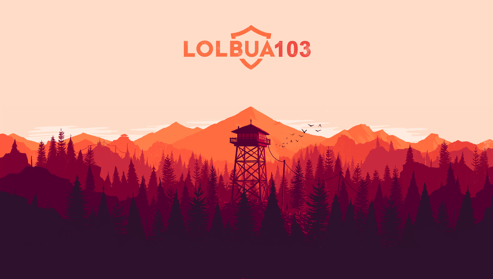 LOLbua 103 – Fire Watch With Me