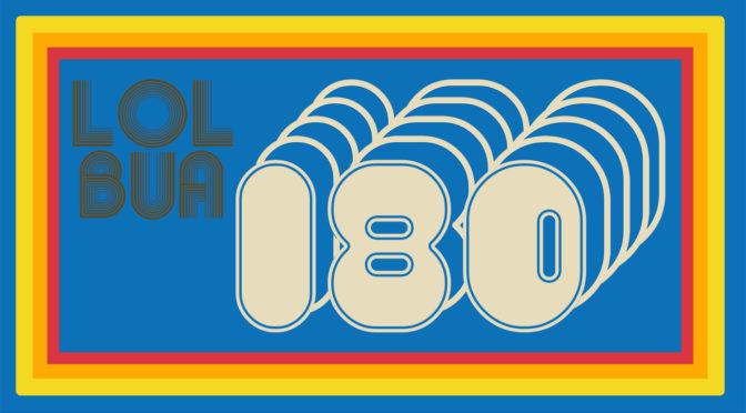 LOLbua episode 180 – Velkommen til 1980