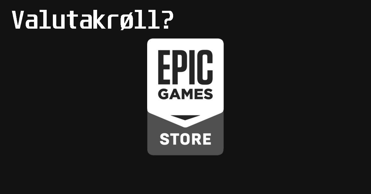 Epic Game Store med merkelig kronekurs